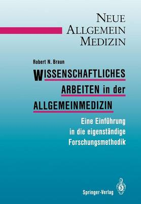 Wissenschaftliches Arbeiten in Der Allgemeinmedizin - Neue Allgemeinmedizin / Methodik (Paperback)