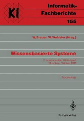 Wissensbasierte Systeme - Informatik-Fachberichte / Subreihe Kunstliche Intelligenz 155 (Paperback)