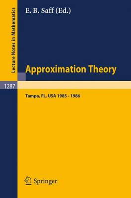 Approximation Theory. Tampa: Proceedings of a Seminar held in Tampa, Florida, 1985 - 1986 - Lecture Notes in Mathematics 1287 (Paperback)