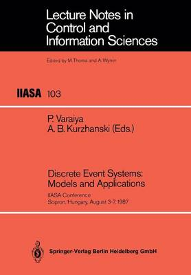 Discrete Event Systems: Models and Applications: IIASA Conference Sopron, Hungary, August 3-7, 1987 - Lecture Notes in Control and Information Sciences 103 (Paperback)