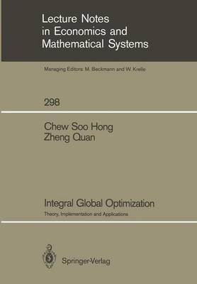 Integral Global Optimization: Theory, Implementation and Applications - Lecture Notes in Economics and Mathematical Systems 298 (Paperback)
