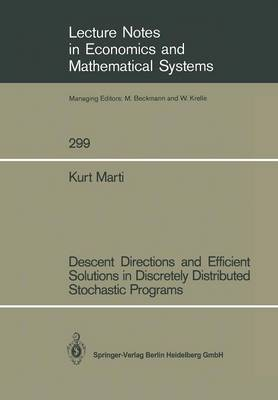 Descent Directions and Efficient Solutions in Discretely Distributed Stochastic Programs - Lecture Notes in Economics and Mathematical Systems 299 (Paperback)