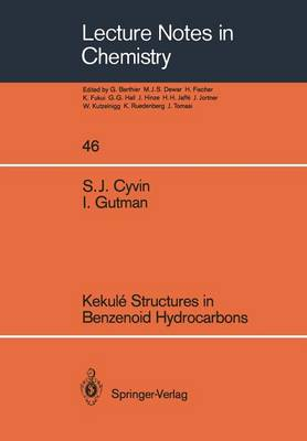 Kekule Structures in Benzenoid Hydrocarbons - Lecture Notes in Chemistry 46 (Paperback)