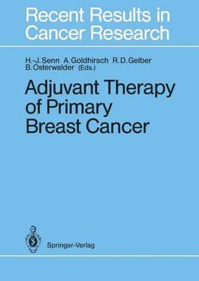 Adjuvant Therapy of Primary Breast Cancer: 3rd International Conference : Papers - Recent Results in Cancer Research 115 (Hardback)