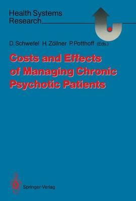 Costs and Effects of Managing Chronic Psychotic Patients - Health Systems Research (Paperback)