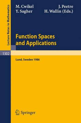 Function Spaces and Applications: Proceedings of the US-Swedish Seminar held in Lund, Sweden, June 15-21, 1986 - Lecture Notes in Mathematics 1302 (Paperback)