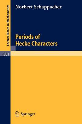 Periods of Hecke Characters - Lecture Notes in Mathematics 1301 (Paperback)