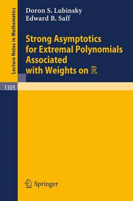 Strong Asymptotics for Extremal Polynomials Associated with Weights on R - Lecture Notes in Mathematics 1305 (Paperback)