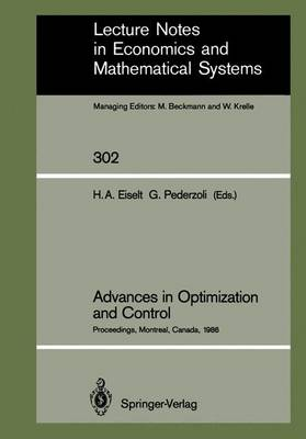 """Advances in Optimization and Control: Proceedings of the Conference """"Optimization Days 86"""" Held at Montreal, Canada, April 30 - May 2, 1986 - Lecture Notes in Economics and Mathematical Systems 302 (Paperback)"""