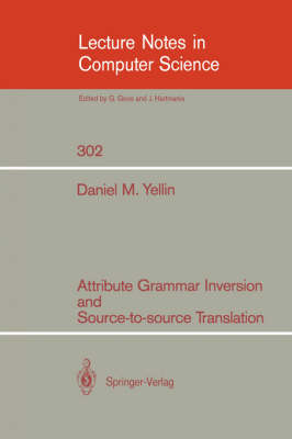Attribute Grammar Inversion and Source-to-source Translation - Lecture Notes in Computer Science 302 (Paperback)
