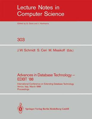 Advances in Database Technology - EDBT '88: International Conference on Extending Database Technology Venice, Italy, March 14-18, 1988. Proceedings - Lecture Notes in Computer Science 303 (Paperback)