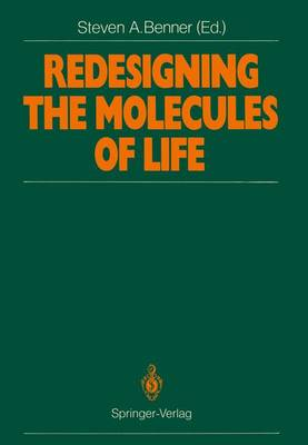 Redesigning the Molecules of Life: Conference Papers of the International Symposium on Bioorganic Chemistry Interlaken, May 4-6, 1988 (Paperback)
