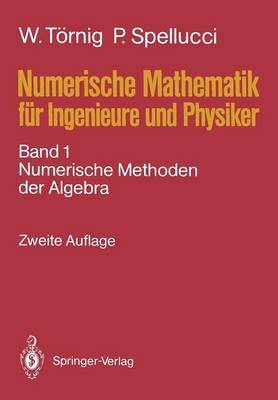 Numerische Mathematik F r Ingenieure Und Physiker: Band 1: Numerische Methoden Der Algebra (Paperback)