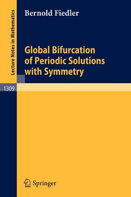 Global Bifurcation of Periodic Solutions with Symmetry - Lecture Notes in Mathematics 1309 (Paperback)