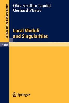 Local Moduli and Singularities - Lecture Notes in Mathematics 1310 (Paperback)