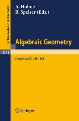 Algebraic Geometry. Sundance 1986: Proceedings of a Conference held at Sundance, Utah, August 12-19, 1986 - Lecture Notes in Mathematics 1311 (Paperback)