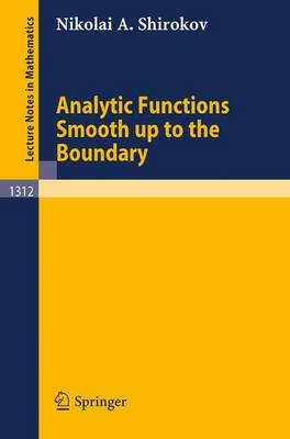 Analytic Functions Smooth up to the Boundary - Lecture Notes in Mathematics 1312 (Paperback)