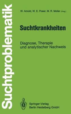Suchtkrankheiten: Diagnose, Therapie Und Analytischer Nachweis - Suchtproblematik (Paperback)