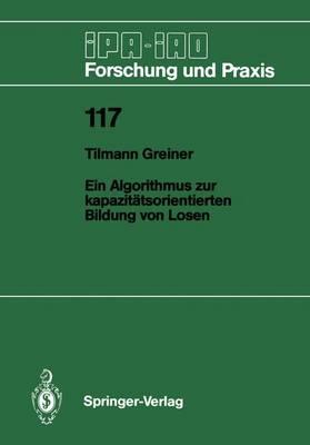 Ein Algorithmus Zur Kapazitatsorientierten Bildung Von Losen - IPA-IAO - Forschung und Praxis 117 (Paperback)