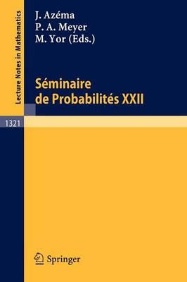 Seminaire De Probabilities Xxii (Paperback)