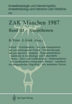 Zak M nchen 1987: Band III -- Hauptthemen - Anaesthesiologie Und Intensivmedizin Anaesthesiology and Int 205 (Paperback)