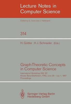 Graph-Theoretic Concepts in Computer Science: International Workshop WG '87, Kloster Banz/Staffelstein, FRG, June 29 - July 1, 1987. Proceedings - Lecture Notes in Computer Science 314 (Paperback)