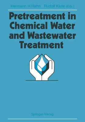Pretreatment in Chemical Water and Wastewater Treatment: Proceedings of the 3rd Gothenburg Symposium 1988, 1.-3. Juni 1988, Gothenburg (Hardback)
