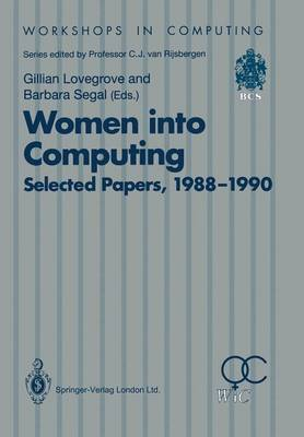 Women into Computing: Selected Papers 1988-1990 - Workshops in Computing (Paperback)