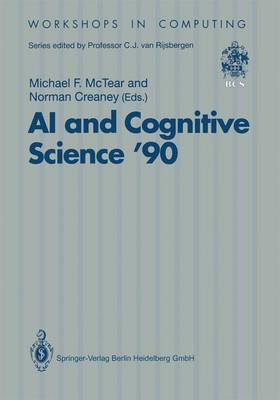 AI and Cognitive Science '90: University of Ulster at Jordanstown 20-21 September 1990 - Workshops in Computing (Paperback)