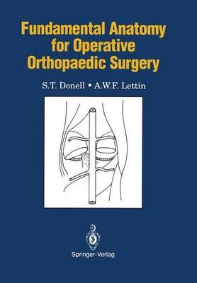Fundamental Anatomy for Operative Orthopaedic Surgery - Fundamental Anatomy (Paperback)