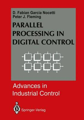 Parallel Processing in Digital Control - Advances in Industrial Control (Hardback)
