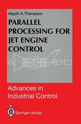 Parallel Processing for Jet Engine Control - Advances in Industrial Control (Hardback)