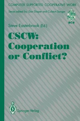 CSCW: Cooperation or Conflict? - Computer Supported Cooperative Work (Paperback)