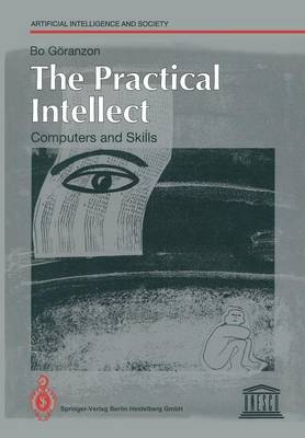The Practical Intellect: Computers and Skills - Human-centred Systems (Paperback)