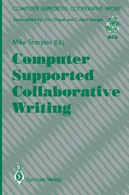 Computer Supported Collaborative Writing - Computer Supported Cooperative Work (Paperback)