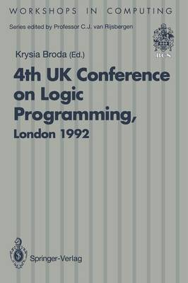 ALPUK92: Proceedings of the 4th UK Conference on Logic Programming, London, 30 March - 1 April 1992 - Workshops in Computing (Paperback)