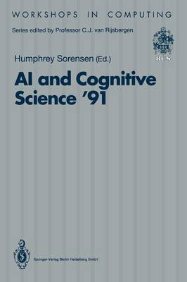 AI and Cognitive Science '91: University College, Cork, 19-20 September 1991 - Workshops in Computing (Paperback)
