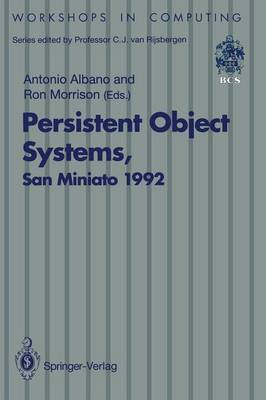 Persistent Object Systems: Proceedings of the Fifth International Workshop on Persistent Object Systems, San Miniato (Pisa), Italy, 1-4 September 1992 - Workshops in Computing (Paperback)