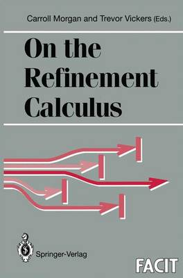 On the Refinement Calculus - Formal Approaches to Computing & Information Technology (FACIT) (Hardback)