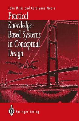 Practical Knowledge Based Systems in Conceptual Design (Hardback)