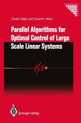 Parallel Algorithms for Optimal Control of Large Scale Linear Systems - Communications and Control Engineering (Hardback)