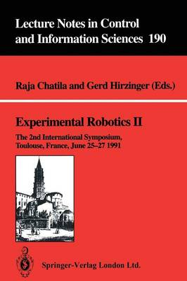 Experimental Robotics II: The 2nd International Symposium, Toulouse, France, June 25-27 1991 - Lecture Notes in Control and Information Sciences 190 (Paperback)
