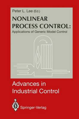 Nonlinear Process Control: Applications of Generic Model Control - Advances in Industrial Control (Hardback)