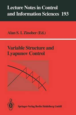 Variable Structure and Lyapunov Control - Lecture Notes in Control and Information Sciences 193 (Paperback)