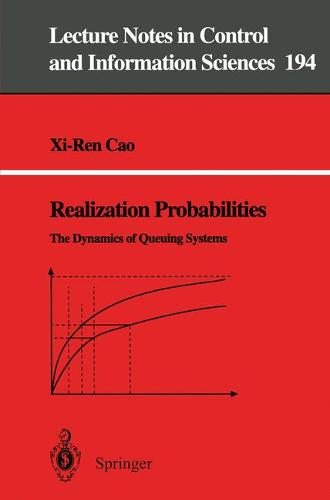 Realization Probabilities: The Dynamics of Queuing Systems - Lecture Notes in Control and Information Sciences 194 (Paperback)