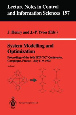 System Modelling and Optimization: Proceedings of the 16th IFIP-TC7 Conference, Compiegne, France, July 5-9, 1993 - Lecture Notes in Control and Information Sciences 197 (Paperback)