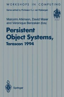 Persistent Object Systems: Proceedings of the Sixth International Workshop on Persistent Object Systems, Tarascon, Provence, France, 5-9 September 1994 - Workshops in Computing (Paperback)
