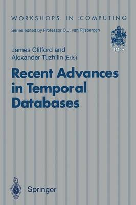 Recent Advances in Temporal Databases: Proceedings of the International Workshop on Temporal Databases, Zurich, Switzerland, 17-18 September 1995 - Workshops in Computing (Paperback)
