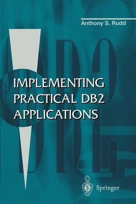 Implementing Practical DB2 Applications (Paperback)