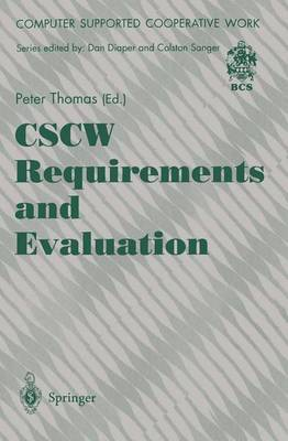 CSCW Requirements and Evaluation - Computer Supported Cooperative Work (Paperback)